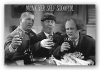 Three Stooges - Drink Yer Self Stoopid Poster - 24x36 Shrink Wrapped - 9142