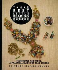 The Best Little Beading Book: Techniques and More: A Practical Guide for Beadlov