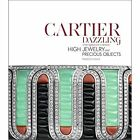 Cartier Dazzling: Etourdissant Cartier: High Jewelry and Precious Objects by Francois Chaille (Hardback, 2016)