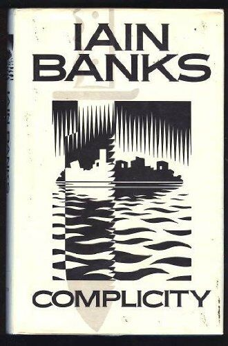 Complicity By Iain Banks. 9780316906883