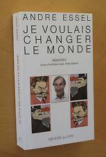 André Essel Je voulais changer le monde Mémoires ed Mémoire du Livre 2001