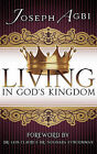 Living in God's Kingdom by Joseph Agbi (Paperback / softback, 2010)