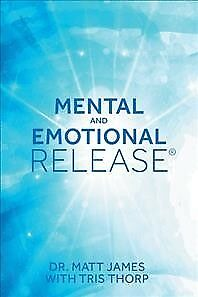 Mental-and-Emotional-Release-Paperback-by-James-Matt-Thorp-Tris-Like-New