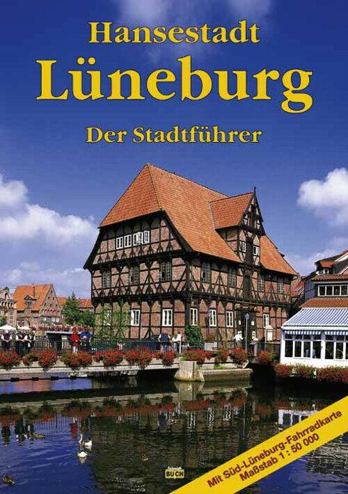 Hansestadt Lüneburg. Der Stadtführer: Ein Führer durch die alte Salzstadt - Eckh - Eckhard Michael, Christiane Stagge