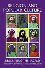 Religion and Popular Culture: Rescripting the Sacred by Richard W. Santana, Gregory Erickson (Paperback, 2008)