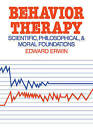 Behavior Therapy: Scientific, Philosophical and Moral Foundations by Edward Erwin (Paperback, 1978)