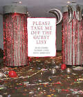 Please Take Me Off the Guest List by Zachary Lipez, Nick Zinner (Paperback, 2010)
