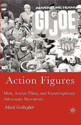 1 of 1 - NEW Action Figures: Men, Action Films, and Contemporary Adventure Narratives