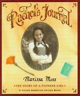 Young American Voices: Rachel's Journal : The Story of a Pioneer Girl Bk. 1 by Marissa Moss (2001, Paperback)