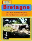 Bretagne von A. Weltenbummler und K. Weltenbummler (2014, Taschenbuch)