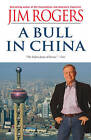 A Bull in China: Investing Profitably in the World's Greatest Market by Jim Rogers (Paperback, 2009)