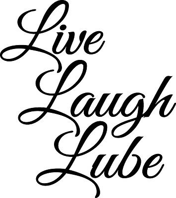 Live Laugh Lube Vinyl Decal Sticker Window Wall Car Laptop