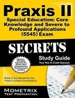 Praxis II Special Education: Core Knowledge and Severe to Profound Applications (0545) Exam Secrets: Praxis II Test Review for the Praxis II: Subject Assessments by Mometrix Media LLC (Paperback / softback, 2015)