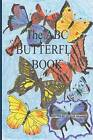 The A-B-C Butterfly Book: Part of the A-B-C Science Series: A Children's Butterfly Identification Book in Rhyme. by Jacquie Lynne Hawkins (Paperback / softback, 2015)