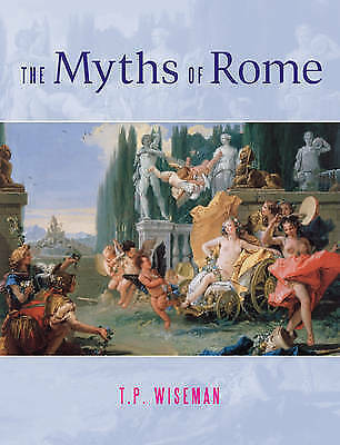1 of 1 - Myths Of Rome, T.P. Wiseman, Acceptable Book