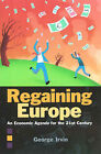 Regaining Europe: An Economic Agenda for the 21st Century by G. Irvin (Paperback, 2006)