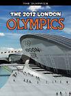 The 2012 London Olympics by Nick Hunter (Paperback / softback, 2011)