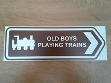 """Ride on Railways - """"Old Boys Playing Trains"""" brown arrow sign"""