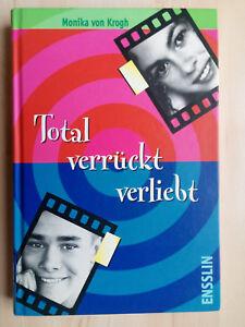 Total verrückt verliebt von Monika von Krogh - Haßfurt, Deutschland - Total verrückt verliebt von Monika von Krogh - Haßfurt, Deutschland