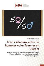 Ecarts Salariaux Entre les Hommes et les Femmes Au Quebec by Lafeuille...