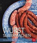 Wurst selbermachen von Kristofer Franzén (2016, Gebundene Ausgabe)