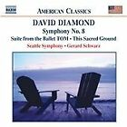 David Diamond - : Symphony No. 8; Suite from the Ballet TOM; This Sacred Ground (2004)