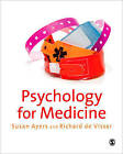 Psychology for Medicine by Susan Ayers, Richard de Visser (Paperback, 2010)