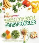 Happy Family Organic Superfoods Cookbook for Baby and Toddler by Cricket Azima, Shazi Visram (Hardback, 2016)