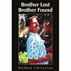 Brother Lost Brother Found 9781420846744 by Debbie Christian Paperback