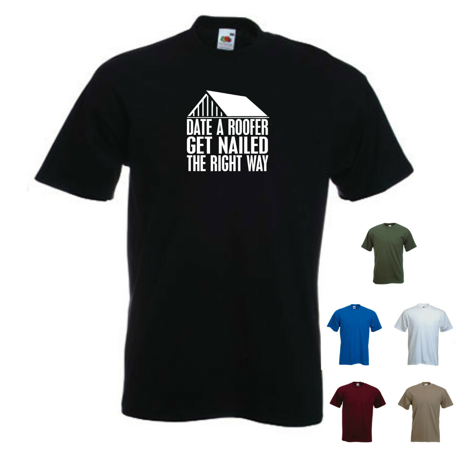 /'Date a Roofer Get Nailed the Right Way/'Funny  Roofing Birthday Present T-shirt