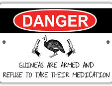 Guineas Refuse Meds Indoor Outdoor Aluminum No Rust No Fade Guinea Fowl Sign