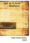 Paul, Ou La Ferme Abandonn E. by Francois Guillaume Ducray-Duminil (Paperback / softback, 2009)