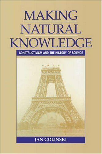 Making Natural Knowledge: Constructivism and the H... by Golinski, Jan Paperback