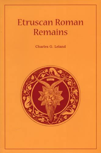 Etruscan Roman Remains, Leland, Charles, Acceptable Perfect Paperback Book