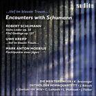 Encounters with Robert Schumann (CD, Jun-2007, Audite)