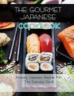 The Gourmet Japanese Cookbook: Amazing Japanese Recipes for the Everyday Cook! by The Tasty Table (Paperback / softback, 2014)