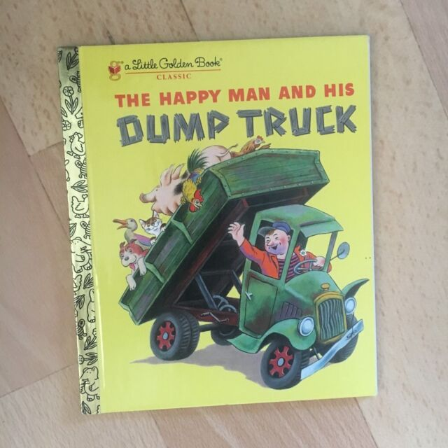 A LITTLE GOLDEN BOOK. THE HAPPY MAN AND HIS DUMP TRUCK. 0375832076