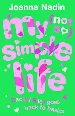 """AS NEW"" Nadin, Joanna, My (Not So) Simple Life: Rachel Riley goes back to basic"
