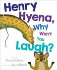 Henry Hyena Why Won't You Laugh? 9781481428224
