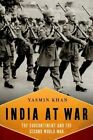 India at War: The Subcontinent and the Second World War by Dr Yasmin Khan (Hardback, 2015)