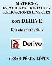 MATRICES, ESPACIOS VECTORIALES y APLICACIONES LINEALES con DERIVE by Cesar...