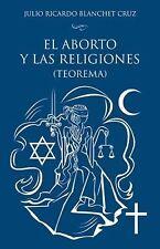 El Aborto y Las Religiones (teorema) by Julio Ricardo Blanchet Cruz (2015,...