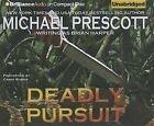 Deadly Pursuit by Michael Prescott (CD-Audio, 2013)