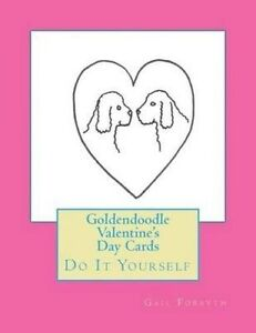 Goldendoodle-Valentine-039-s-Day-Cards-Do-It-Yourself-by-Forsyth-Gail-Paperback