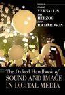 The Oxford Handbook of Sound and Image in Digital Media by Oxford University Press Inc (Hardback, 2014)