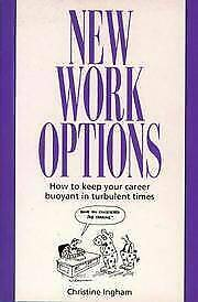 NEW WORK OPTIONS: HOW TO KEEP YOUR CAREER BUOYANT IN TURBULENT TIMES, Christine