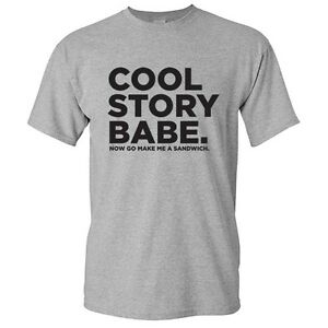 Cool-Story-Babe-Sarcastic-Humor-Graphic-unisex-Gift-Idea-Funny-Novelty-T-shirt