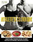 The Athlete's Cookbook: A Nutritional Program to Fuel the Body for Peak Performance and Rapid Recovery by Brett Stewart, Irwin Corey (Paperback, 2013)