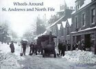 Wheels Around St. Andrews and North Fife by Alan Brotchie (Paperback, 2010)