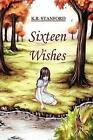 Sixteen Wishes (paperback) 9781435717732 by K.b. Stanford Paperback